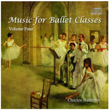 Music for ballet classes by Charles Mathews VOL 4