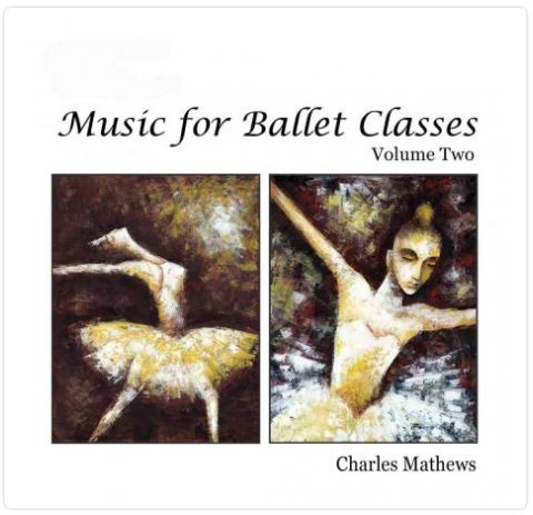 Music for ballet classes by Charles Mathews vol 2 Musiche per lezioni di danza classica