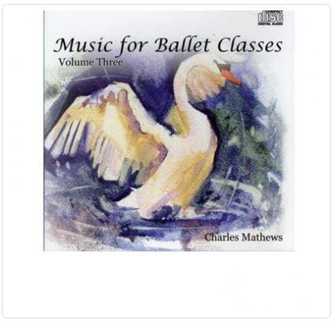 Music for ballet classes by Charles Mathews vol 3 Musiche per lezioni di danza classica